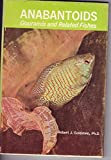 Anabantoids Gouramis and Related Fishes.