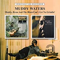 MUDDY, BRASS & THE BLUES/CAN'T GET NO GRINDIN'