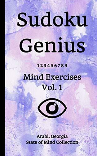 Sudoku Genius Mind Exercises Volume 1: Arabi, Georgia State of Mind Collection