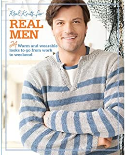 Real Knits for Real Men-24 Designs to Create Cabled Pullovers, Ribbed Cardigans, Argyle Scarves and More