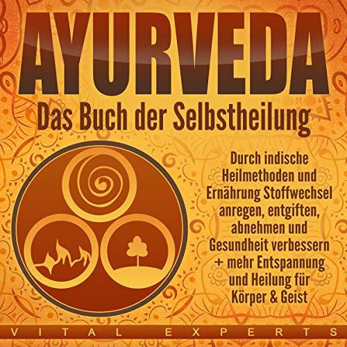 Page de couverture de Ayurveda: Das Buch der Selbstheilung [Ayurveda: The Book of Self-Healing]