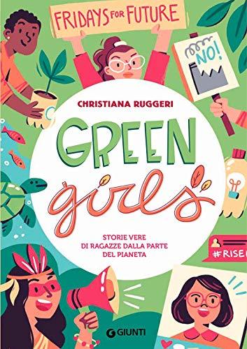 Green girls. Storie vere di ragazze dalla parte del pianeta