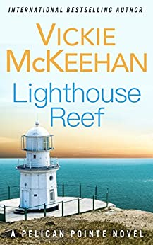 Lighthouse Reef (A Pelican Pointe Novel Book 4) by [Vickie McKeehan]