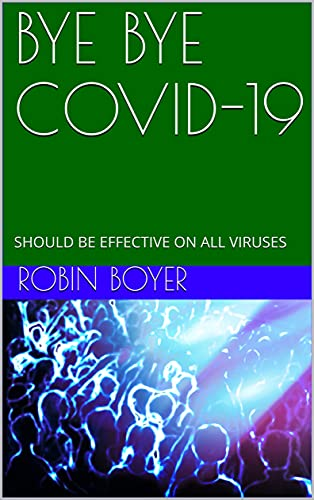 BYE BYE COVID-19: SHOULD BE EFFECTIVE ON ALL VIRUSES (English Edition)