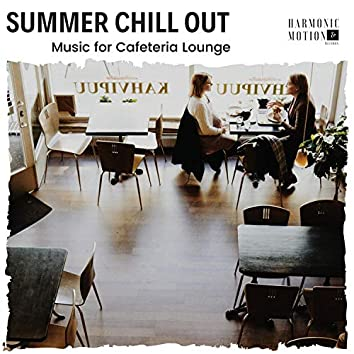 Summer Chill Out - Music For Cafeteria Lounge