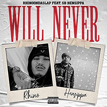 Will Never (feat. SB Hensippa)