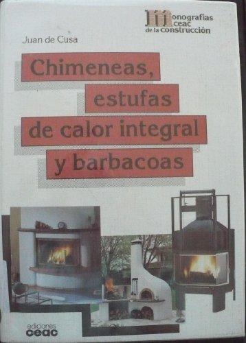 Chimeneas, estufas de calor integral y barbacoas