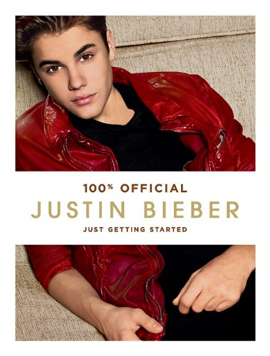 Justin Bieber: Just Getting Started (100% Official) (English Edition)