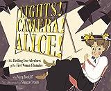 Lights! Camera! Alice!: The Thrilling True Adventures of the First Woman Filmmaker (English Edition) - Rockliff, Mara, Ciraolo, Simona