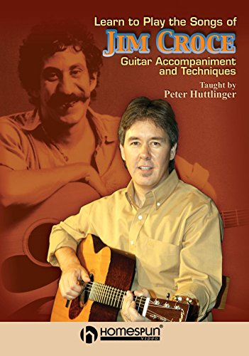 Learn to Play the Songs of Jim Croce - DVD 1: Guitar Accompaniment and Techniques [Instant Access]