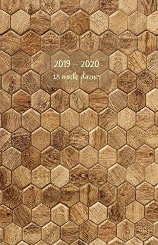 2019-2020 18 month planner: Weekly and monthly planner. Set your Goals and To-Dos. Track your progress with achievements summary. Increase ... Portable. (Hexagon wooden pattern cover).