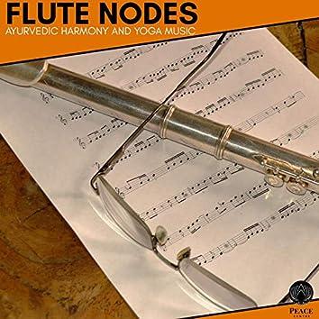Flute Nodes - Ayurvedic Harmony And Yoga Music