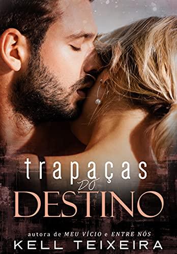 Trapaças do Destino (Série Destinos Livro 1)