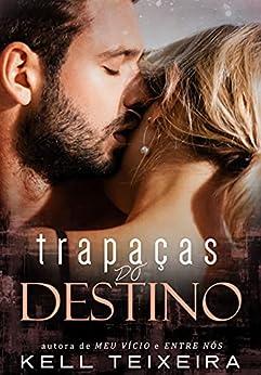Trapaças do Destino (Série Destinos Livro 1) por [Kell Teixeira , One Minute Design]