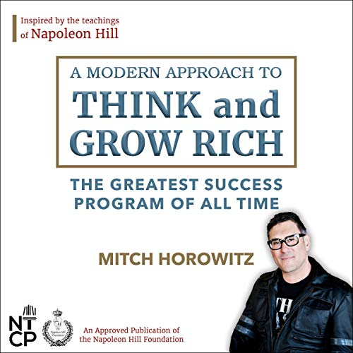 A Modern Approach to Think and Grow Rich: The Greatest Success Program of All Time audiobook cover art