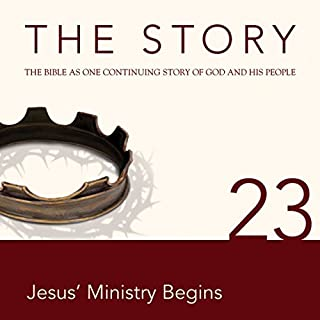 The Story, NIV: Chapter 23 - Jesus' Ministry Begins (Dramatized) cover art