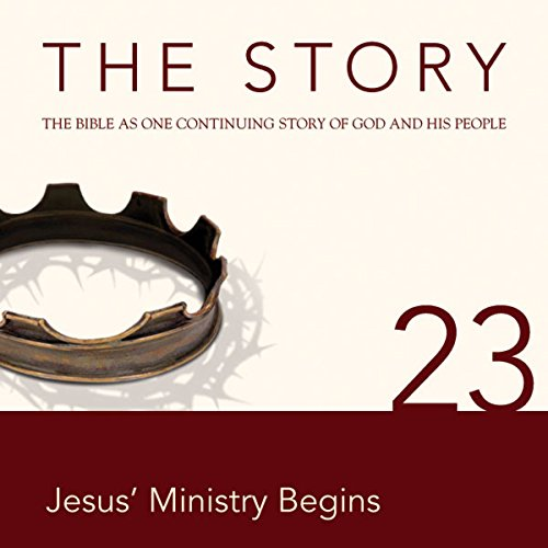 The Story, NIV: Chapter 23 - Jesus' Ministry Begins (Dramatized) audiobook cover art