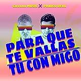 Para Que Te Vallas Tu Con Migo (feat. Panico Real)