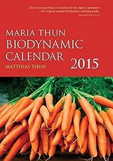 The Maria Thun Biodynamic Calendar 2015: 1 by Matthias Thun (2014-09-18)