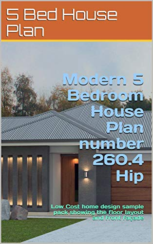 Modern 5 Bedroom House Plan Number 260 4 Hip Low Cost Home Design Sample Pack Showing The Floor Layout And Front Facade Modern House Plan Range English Edition Ebooks Em Ingles Na