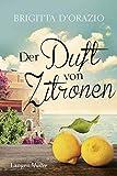 Der Duft von Zitronen: Roman