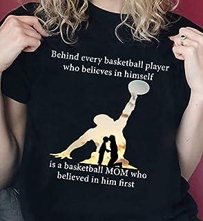 A Basketball Mom Who Believed In Him First Lovely T-Shirt Longslee Sweatshirt Hoodie