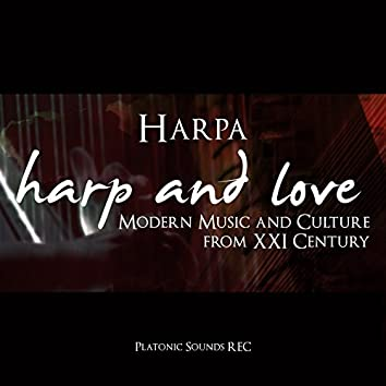 Harp and Love - Modern Music and Culture from XXI Century