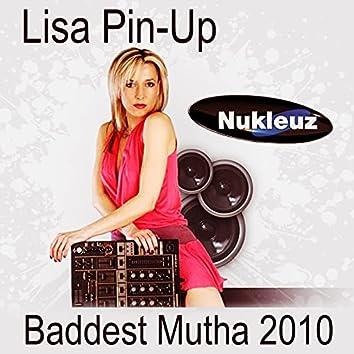 Baddest Mutha 2010
