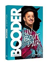 Un bout d'air - Autobiographie par  Booder