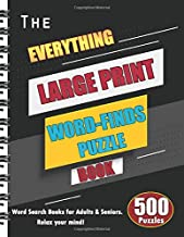 The Everything Large Print Word-Finds Puzzle Book: 500 Puzzles Word Search Books for Adults & Seniors. Relax your mind!