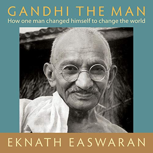 Gandhi the Man     How One Man Changed Himself to Change the World              By:                                                                                                                                 Eknath Easwaran                               Narrated by:                                                                                                                                 Paul Bazely                      Length: 2 hrs and 15 mins     9 ratings     Overall 4.7