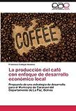 La producción del café con enfoque de desarrollo económico local