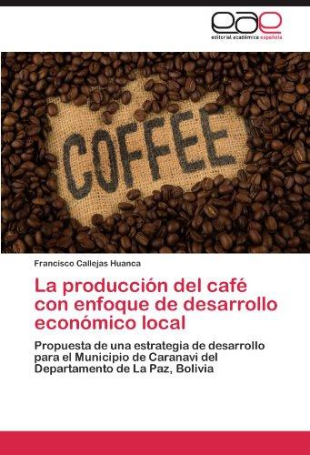 La Produccion del Cafe Con Enfoque de Desarrollo Economico Local