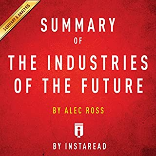 Summary of: The Industries of the Future: by Alec Ross | Includes Analysis audiobook cover art