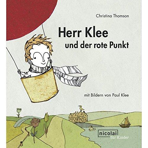 Herr Klee und der rote Punkt: Mit Bildern von Paul Klee
