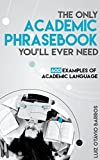 Image of The Only Academic Phrasebook You'll Ever Need: 600 Examples of Academic Language