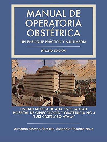 Manual de Operatoria Obstétrica: Un enfoque práctico y multimedia ...