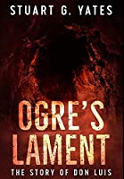 Ogre's Lament: Premium Hardcover Edition