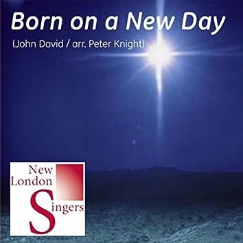 John David: Born On a New Day (Arr. Peter Knight)