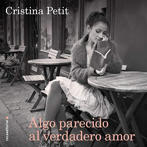 Algo Parecido al Verdadero Amor (Narración en Castellano) [Something Similar to True Love] audiobook cover art