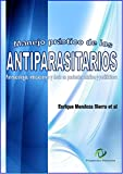 MANEJO PRÁCTICO DE LOS ANTIPARASITARIOS: Farmacología, indicaciones y dosis en pacientes adultos y pediátricos