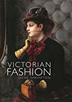Victorian Fashion (Shire Library)
