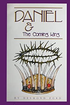Daniel and the Coming King by [Desmond Ford]