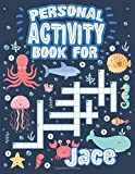 Personal Activity Book For Jace: Personal Activity Book For Jace, Puzzle Dot To Dot Labyrinth Coloring Book, 57 Pages, 8.5''x11'', Soft Cover, Matte Finish, Cute Illustrations, Gifts for kids
