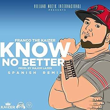 Know No Better (Spanish Remix)