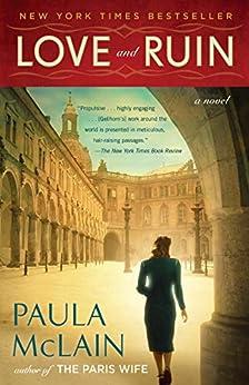 Love and Ruin: A Novel by [Paula McLain]