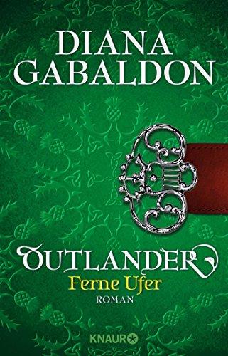 Outlander - Ferne Ufer: Roman (Die Outlander-Saga, Band 3)
