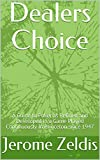 Dealers Choice: A Guide to Poker as Refined and Developed in a Game Played Continuously in Princeton since 1947 (English Edition)