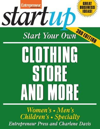 Start Your Own Clothing Store and More: Women's, Men's, Children's, Specialty (StartUp Series) (English Edition)