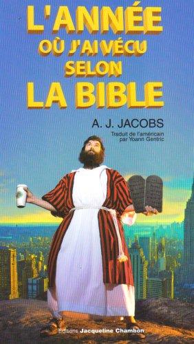 ANNÉE OÙ J'AI VÉCU SELON LA BIBLE (L')